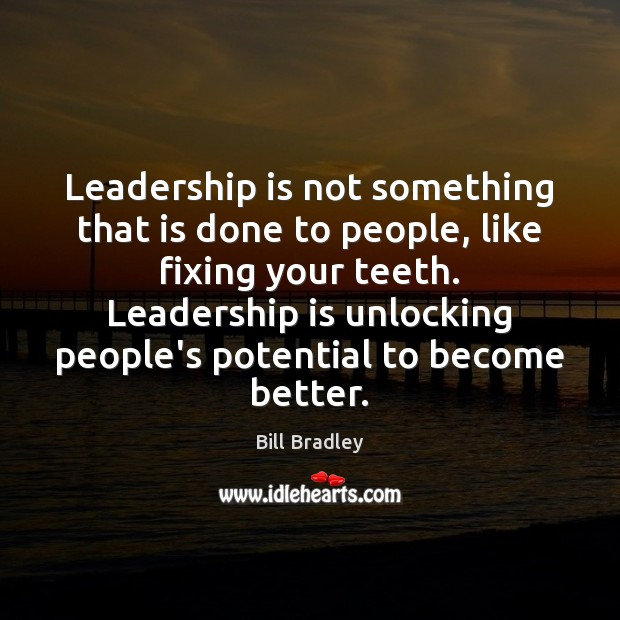 Leadership is not something that is done to people, like fixing your Image