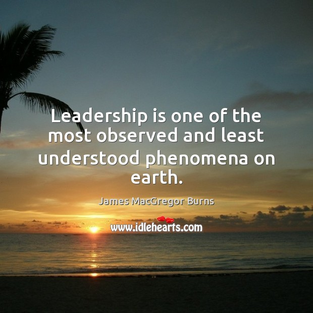 Leadership is one of the most observed and least understood phenomena on earth. Leadership Quotes Image