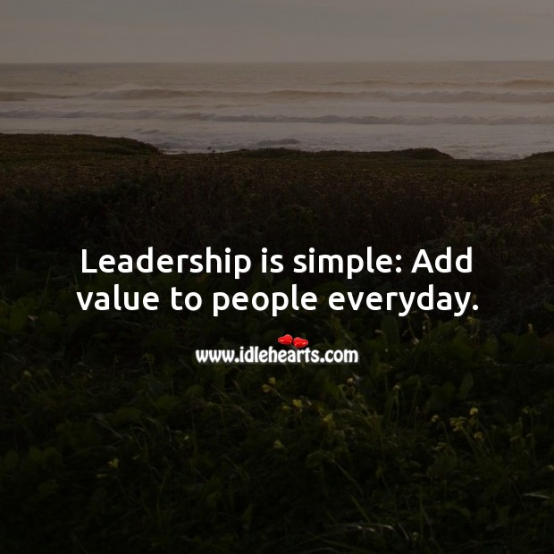 Leadership is simple: Add value to people everyday. Mike Krzyzewski Picture Quote