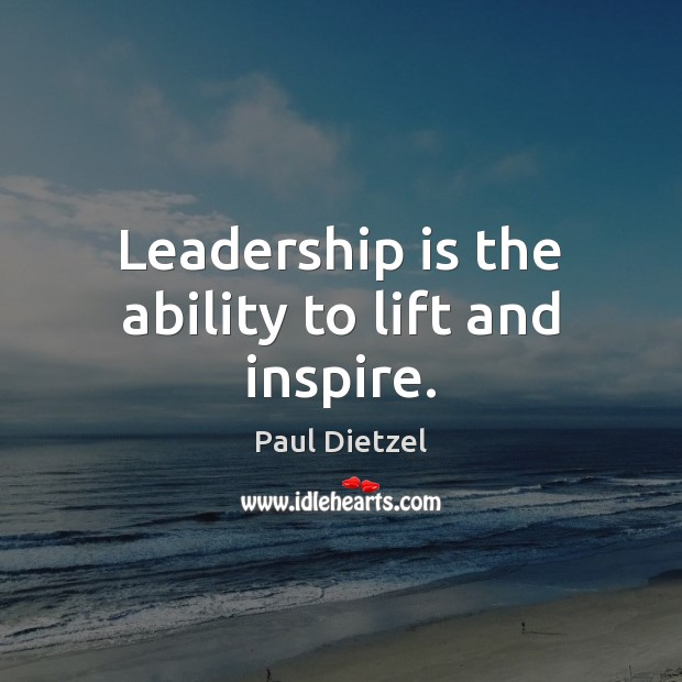 Image, Leadership is the ability to lift and inspire.