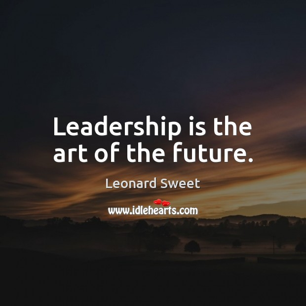 Image, Leadership is the art of the future.