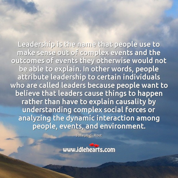 Leadership is the name that people use to make sense out of Image