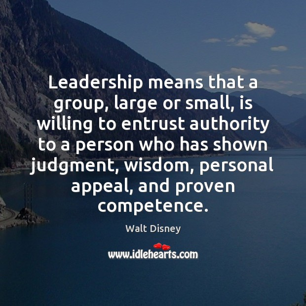 Image, Leadership means that a group, large or small, is willing to entrust