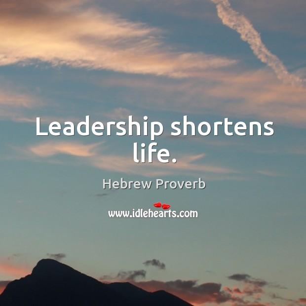 Image, Leadership shortens life.