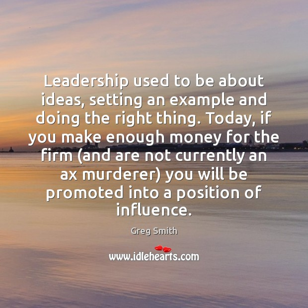 Image, Leadership used to be about ideas, setting an example and doing the
