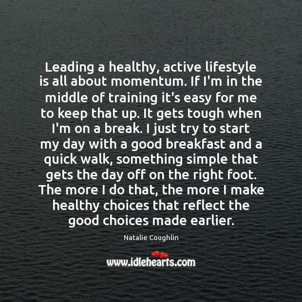 Image, Leading a healthy, active lifestyle is all about momentum. If I'm in