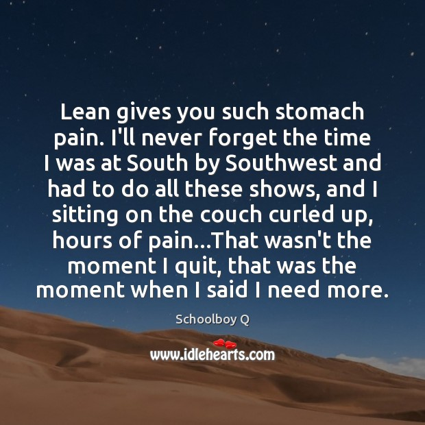 Lean gives you such stomach pain. I'll never forget the time I Image