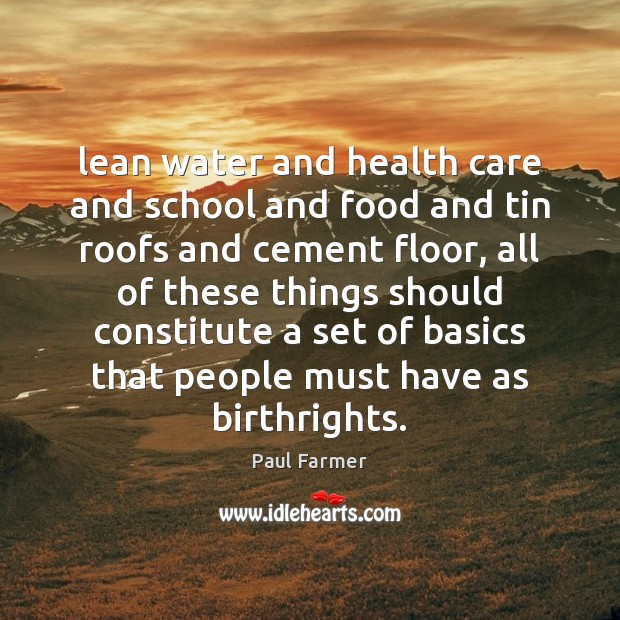 Lean water and health care and school and food and tin roofs Image