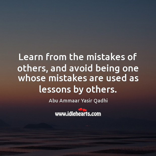 Image, Learn from the mistakes of others, and avoid being one whose mistakes