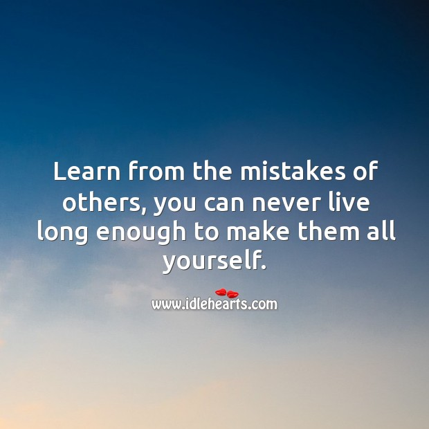 Image, Learn from the mistakes of others.