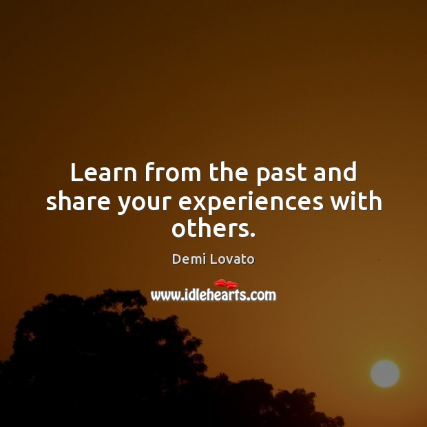 Image, Learn from the past and share your experiences with others.