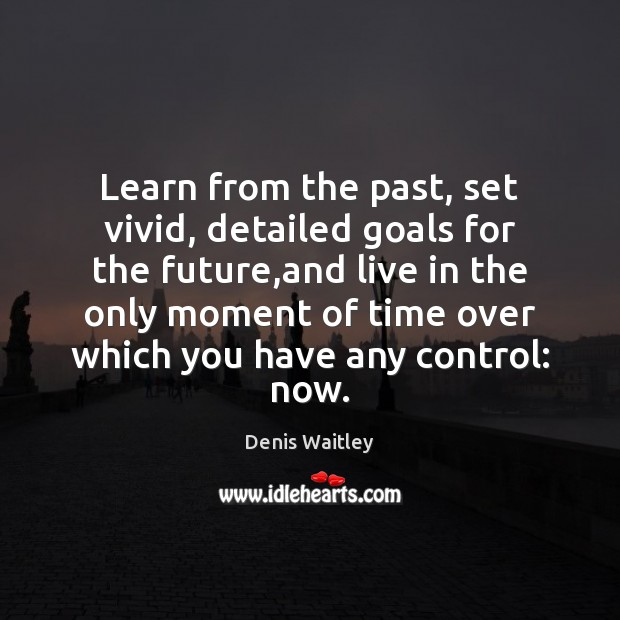 Learn from the past, set vivid, detailed goals for the future,and Image
