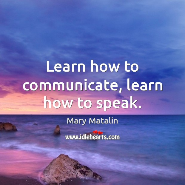 Learn how to communicate, learn how to speak. Image