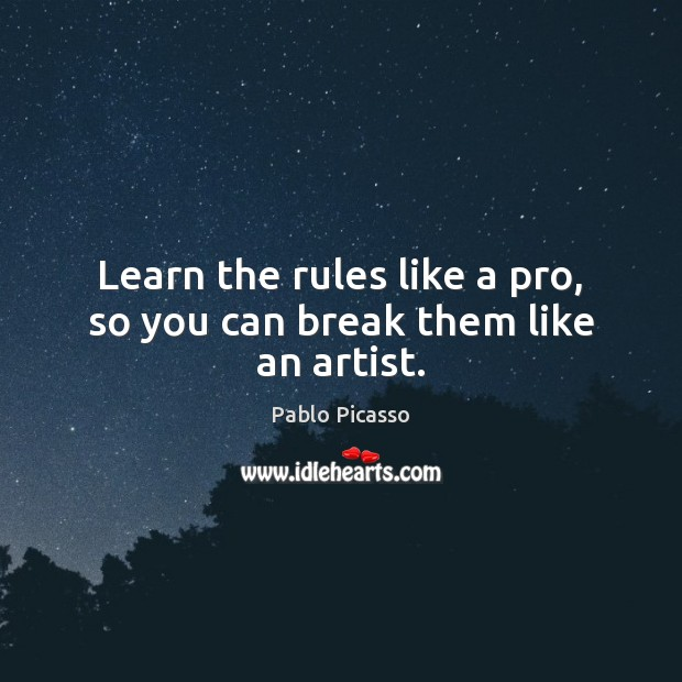 Image, Learn the rules like a pro, so you can break them like an artist.