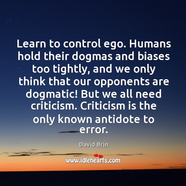 Learn to control ego. Humans hold their dogmas and biases too tightly, Image