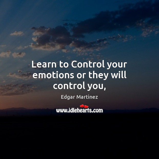 Learn to Control your emotions or they will control you, Image
