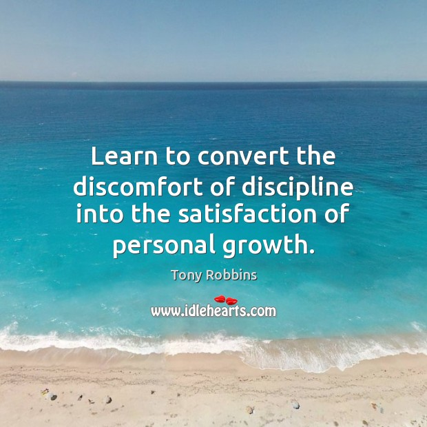 Image, Learn to convert the discomfort of discipline into the satisfaction of personal growth.