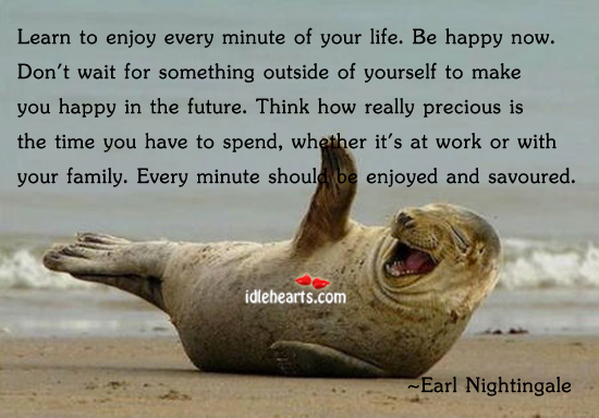 Learn to enjoy every minute of life. Image
