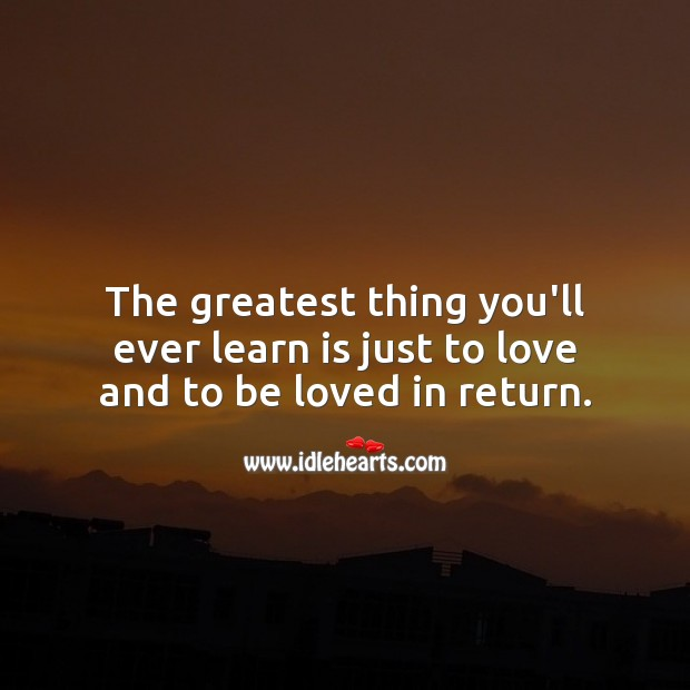 Learn to just love – it is the greatest thing Image