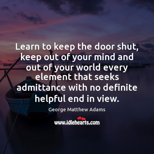 Learn to keep the door shut, keep out of your mind and Image