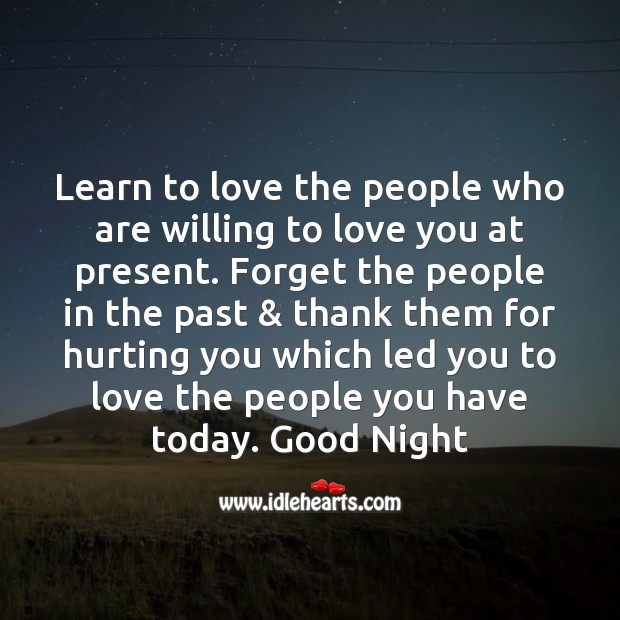 Image about Learn to love the people who are willing to love you at present.