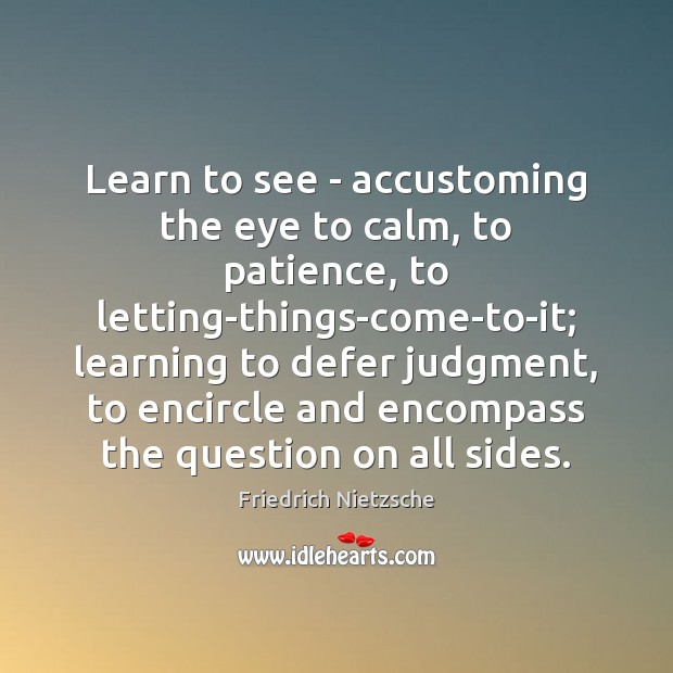 Image, Learn to see – accustoming the eye to calm, to patience, to