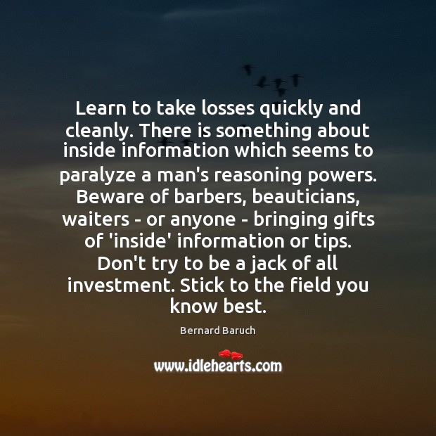 Learn to take losses quickly and cleanly. There is something about inside Image