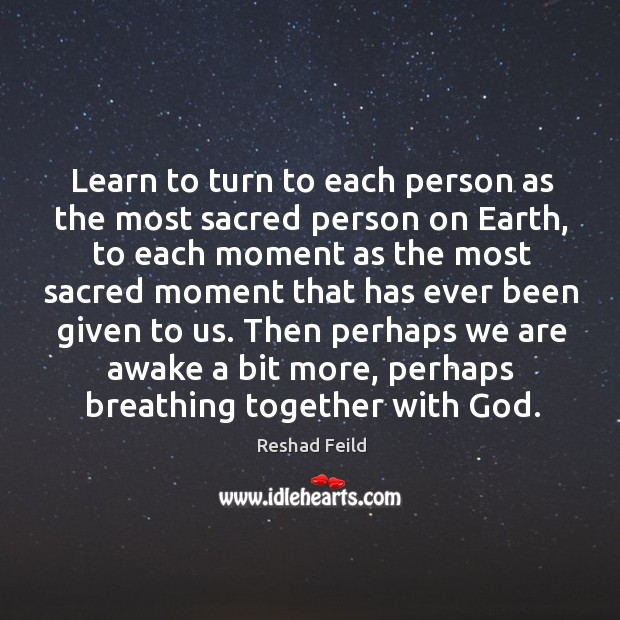 Learn to turn to each person as the most sacred person on Image