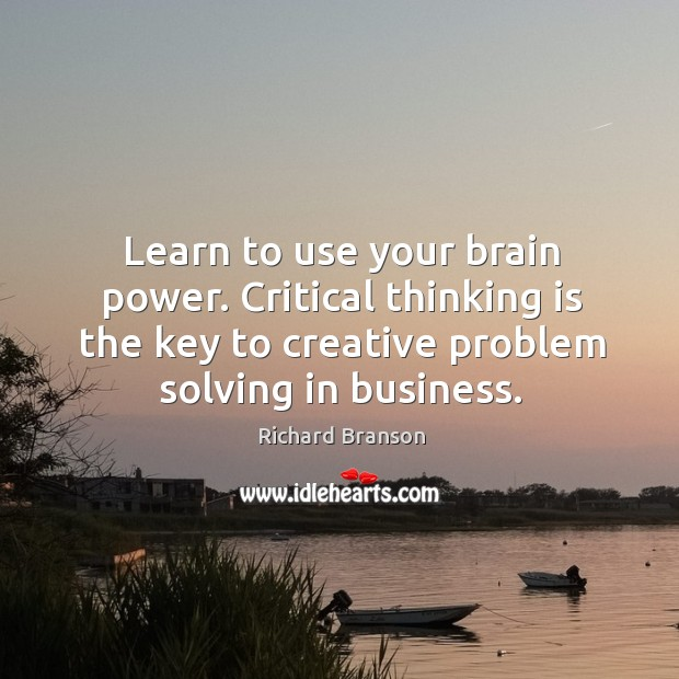 Image, Learn to use your brain power. Critical thinking is the key to