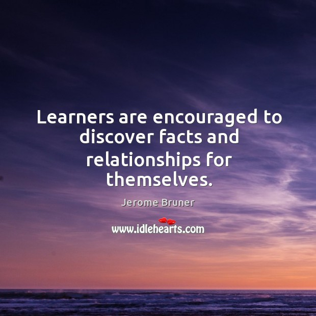 Learners are encouraged to discover facts and relationships for themselves. Image