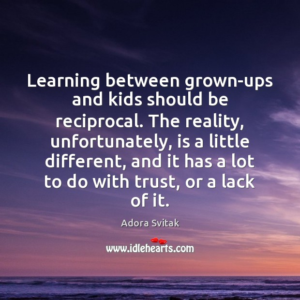 Image, Learning between grown-ups and kids should be reciprocal. The reality, unfortunately, is