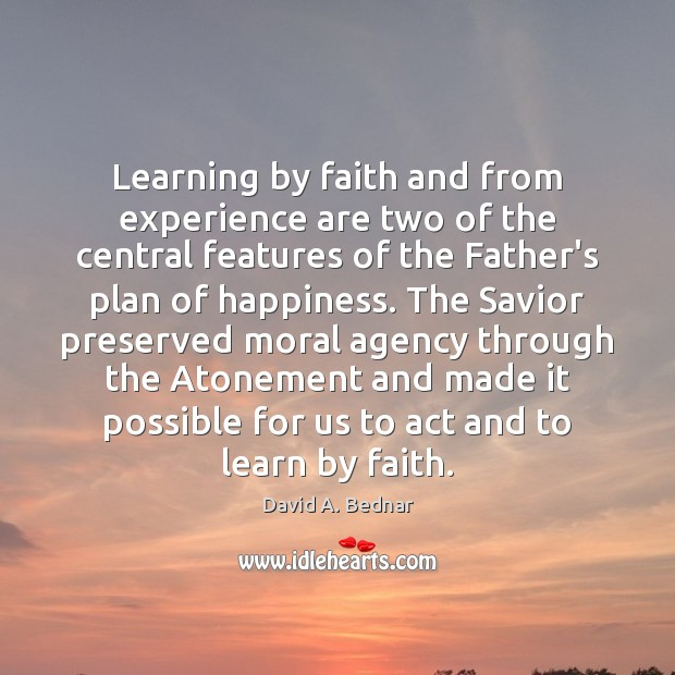 Learning by faith and from experience are two of the central features Image