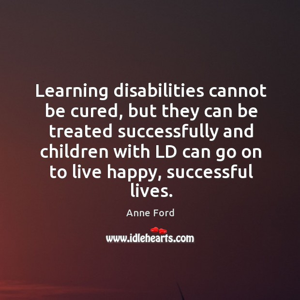 Learning disabilities cannot be cured, but they can be treated successfully and children with Image