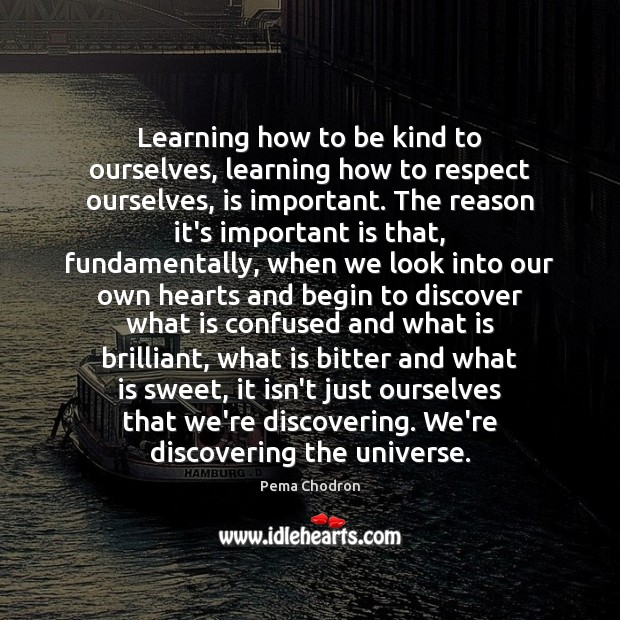Image, Learning how to be kind to ourselves, learning how to respect ourselves,