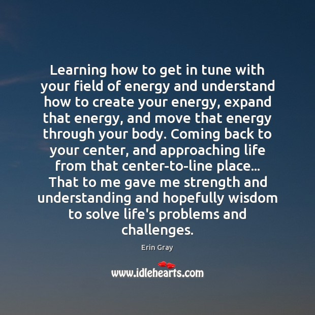 Image, Learning how to get in tune with your field of energy and