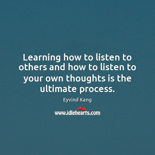 Learning how to listen to others and how to listen to your Image