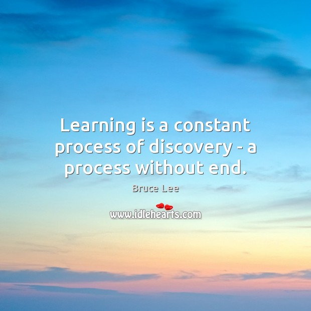 Image, Learning is a constant process of discovery – a process without end.