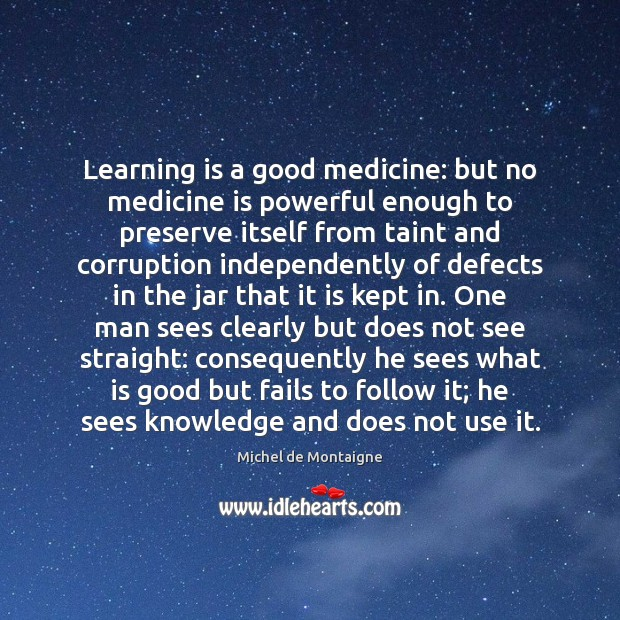 Image, Learning is a good medicine: but no medicine is powerful enough to