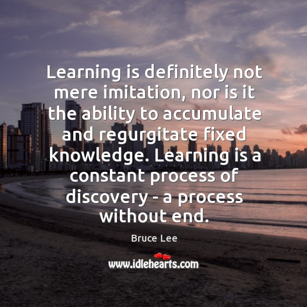 Learning is definitely not mere imitation, nor is it the ability to Image