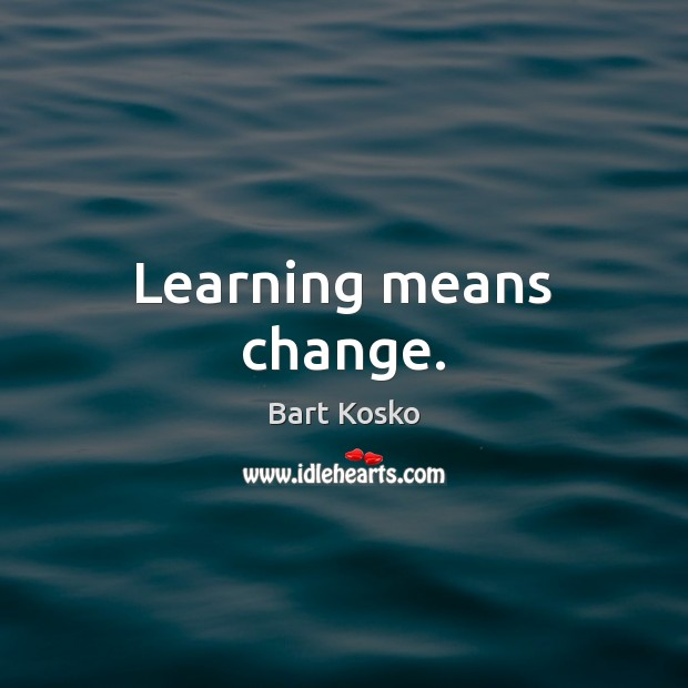 Image, Learning means change.