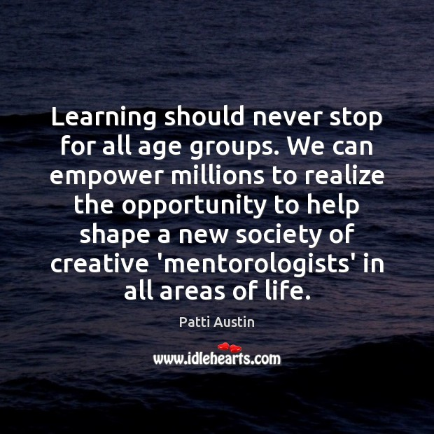 Learning should never stop for all age groups. We can empower millions Image