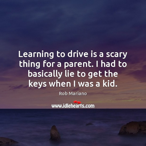 Learning to drive is a scary thing for a parent. I had Image