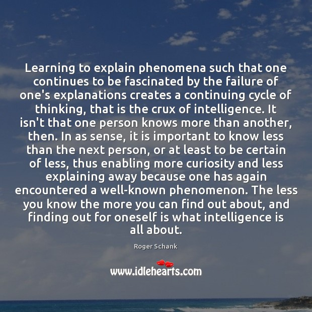 Learning to explain phenomena such that one continues to be fascinated by Intelligence Quotes Image