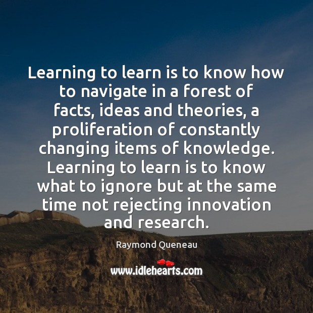 Learning to learn is to know how to navigate in a forest Raymond Queneau Picture Quote