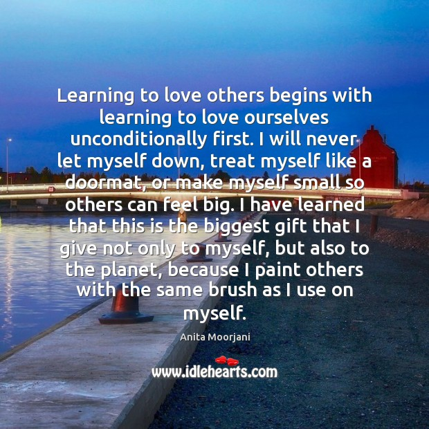 Learning to love others begins with learning to love ourselves unconditionally first. Image