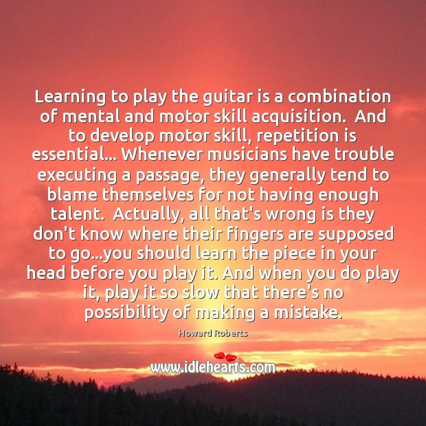 Learning to play the guitar is a combination of mental and motor Image