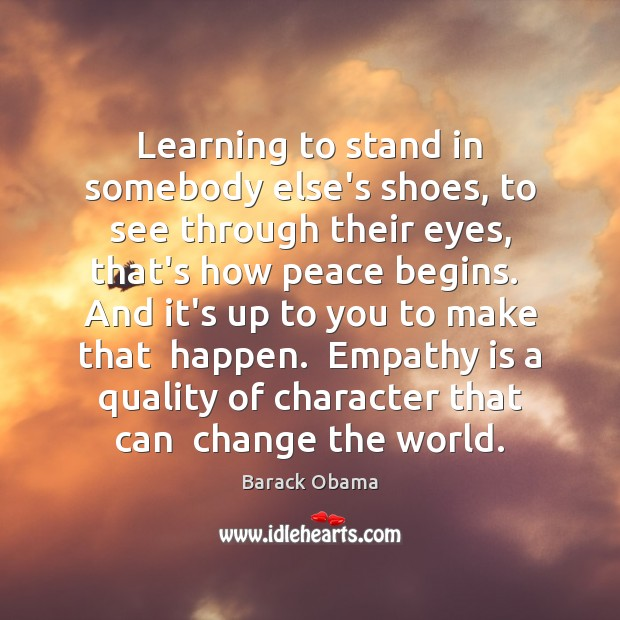 Image, Learning to stand in somebody else's shoes, to see through their eyes,