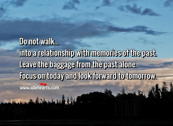 Leave the baggage from the past alone. Alone Quotes Image