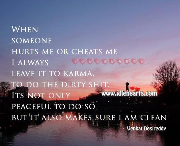 Everything that goes around comes around for sure Venkat Desireddy Picture Quote