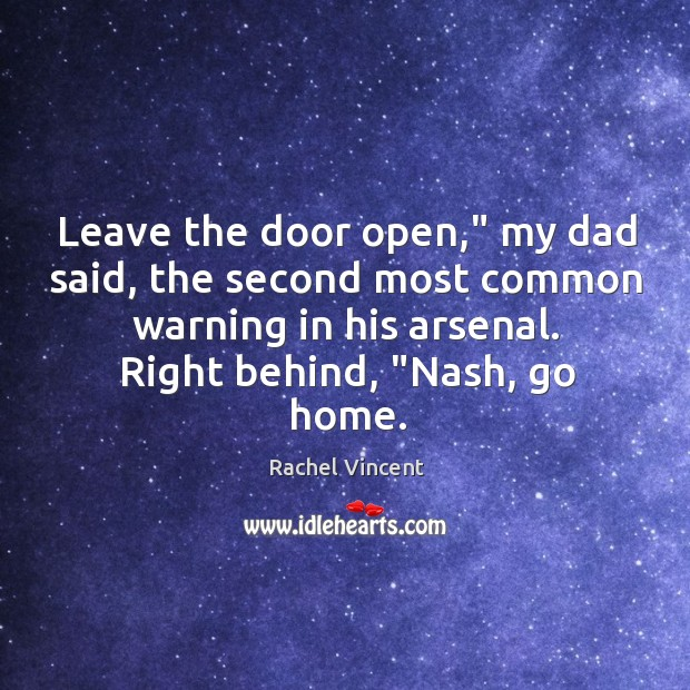 "Leave the door open,"" my dad said, the second most common warning Image"